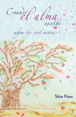 Cuando El Alma Escribe  by  Silvia Perez