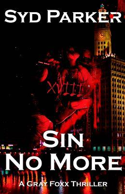 Sin No More (Gray Foxx, #2)  by  Syd Parker
