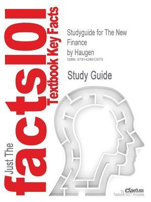 Studyguide for the New Finance Haugen, ISBN 9780130497611 by Cram101 Textbook Reviews