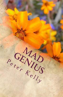 Mad Genius: An Autobiography in Verse Peter F Kelly