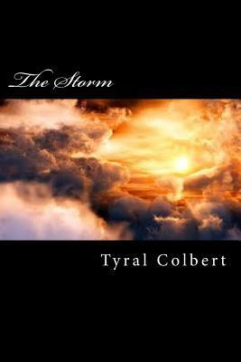 The Storm  by  Tyral Lee Colbert