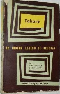 Tabaré: An Indian Legend of Uruguay Juan Zorrilla de San Martín