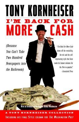 Im Back for More Cash: A Tony Kornheiser Collection  by  Tony Kornheiser