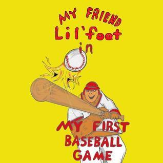 My Friend Lilfoot in: My First Baseball Game Mitchell Cookson