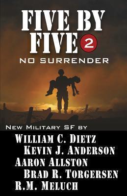 No Surrender (Five  by  Five, #2) by William C. Dietz