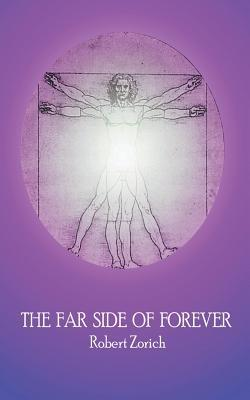 The Far Side of Forever  by  Robert Zorich