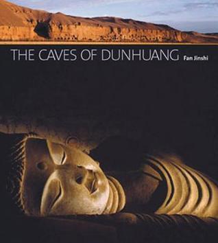 The Caves of Dunhuang Fan Jinshi