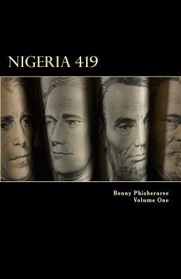 Nigeria 419: 101 Reasons Benny Phisheraree