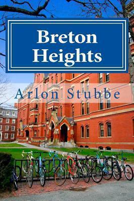 Breton Heights  by  Arlon K Stubbe