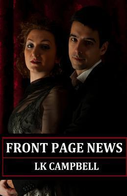 Front Page News  by  L K Campbell