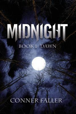 Midnight: Book 1- Dawn  by  Conner Faller