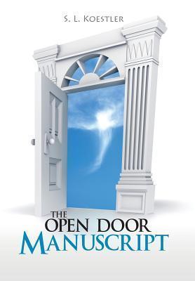 The Open Door Manuscript  by  S L Koestler