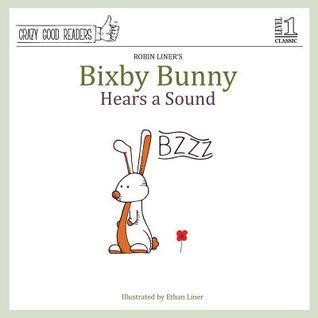 Bixby Bunny Hears a Sound  by  Robin Liner