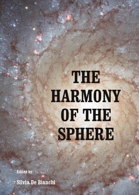 The Harmony of the Sphere Silvia De Bianchi