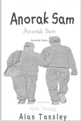 Anorak Sam  by  Alan Tansley