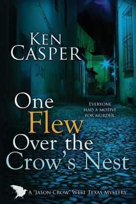 One Flew Over the Crows Nest  by  Ken Casper