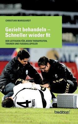 Gezielt Behandeln - Schneller Wieder Fit  by  Christian Marquardt