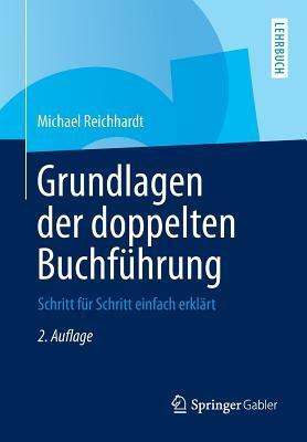 Grundlagen Der Doppelten Buchfuhrung: Schritt Fur Schritt Einfach Erklart Michael Reichhardt