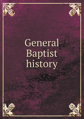 General Baptist History D.B. Montgomery