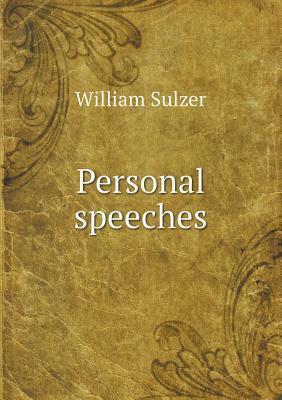 Personal Speeches  by  William Sulzer