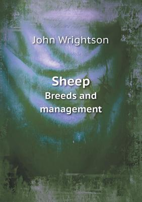 Sheep Breeds and Management  by  John Wrightson