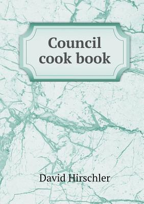 Council Cook Book David Hirschler