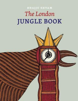 The London Jungle Book  by  Bhajju Shyam