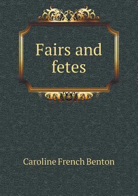 Fairs and Fetes Caroline French Benton
