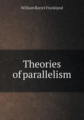 Theories of Parallelism  by  William Barret Frankland
