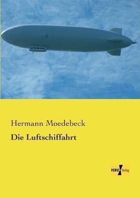Die Luftschiffahrt Hermann Moedebeck
