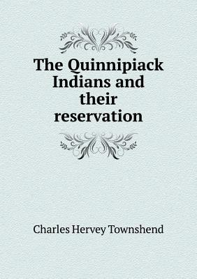 The Quinnipiack Indians and Their Reservation  by  Charles Hervey Townshend