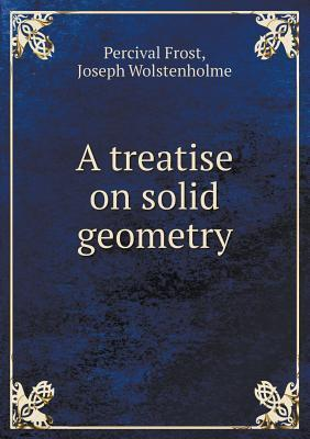 A Treatise on Solid Geometry  by  Joseph Wolstenholme