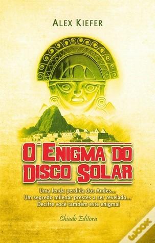 O Enigma do Disco Solar Alex Kiefer
