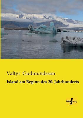 Island am Beginn des 20. Jahrhunderts  by  Valtýr Guðmundsson