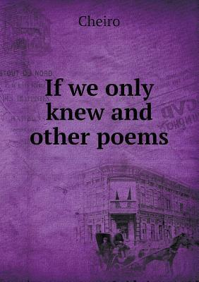 If We Only Knew and Other Poems  by  Cheiro