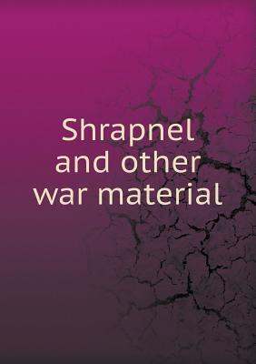 Shrapnel and Other War Material  by  American Machinist
