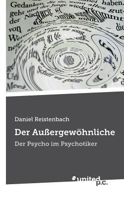 Der Aussergewohnliche  by  Daniel Reistenbach