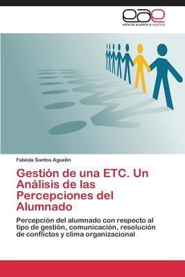 Gestion de Una Etc. Un Analisis de Las Percepciones del Alumnado  by  Santos Agustin Fabiola