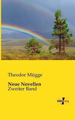 Neue Novellen. Zweiter Band Theodor Mügge