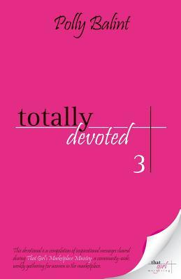 Totally Devoted 3 Polly Balint