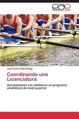 Coordinando Una Licenciatura  by  Colin Ortega Juan Carlos