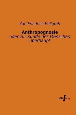 Anthropognosie  by  Karl Friedrich Vollgraff