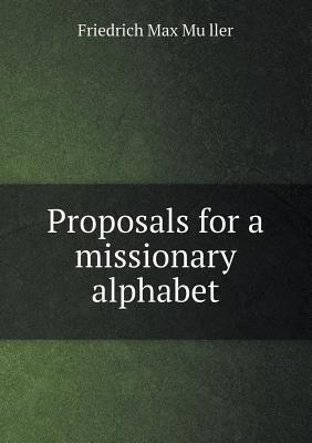 Proposals for a Missionary Alphabet Friedrich Max Müller