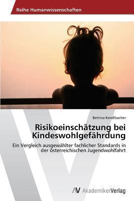 Risikoeinschatzung Bei Kindeswohlgefahrdung  by  Kendlbacher Bettina