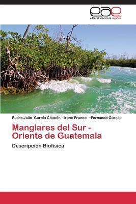Manglares del Sur - Oriente de Guatemala Garcia Chacon Pedro Julio