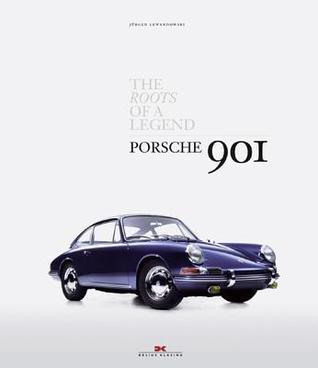 Porsche 901: The Roots of a Legend  by  Jürgen Lewandowski
