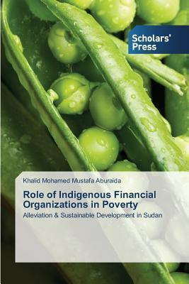 Role of Indigenous Financial Organizations in Poverty Aburaida Khalid Mohamed Mustafa
