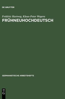 Fruhneuhochdeutsch  by  Frédéric Hartweg