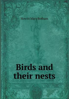 Birds and Their Nests  by  Howitt Mary Botham