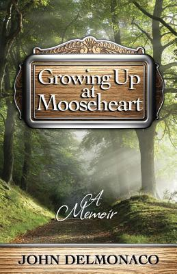 Growing Up at Mooseheart  by  John Delmonaco